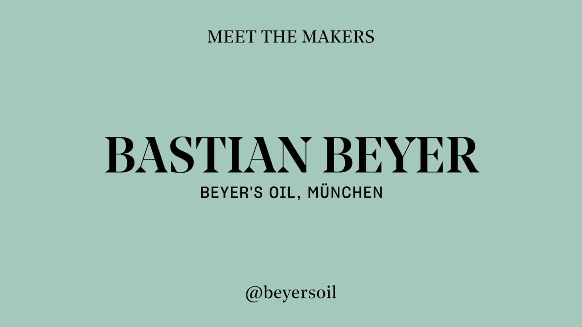 Bastian Beyer - Beyer´s Oil