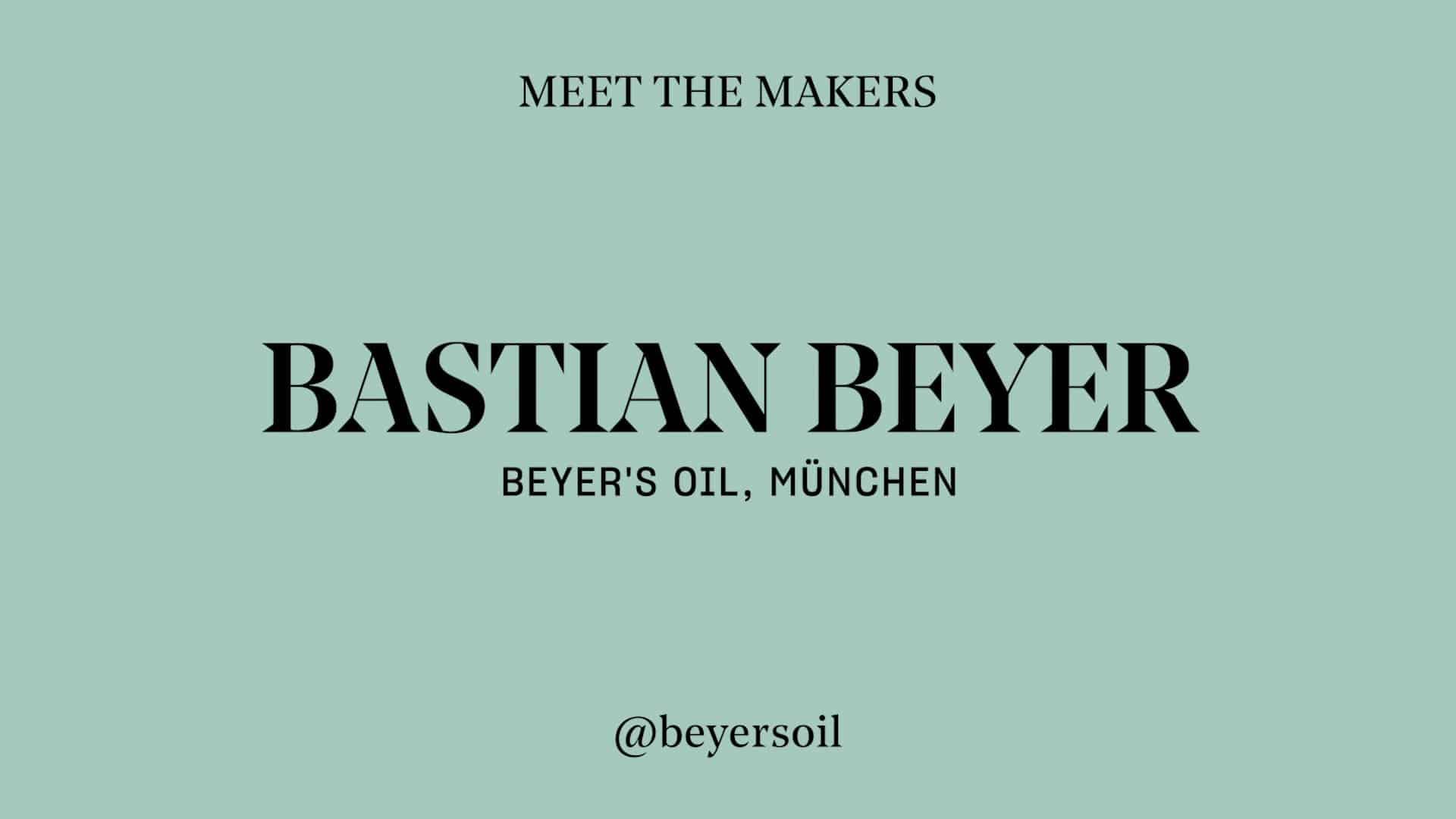 Bastian Beyer - Beyer´s Oil
